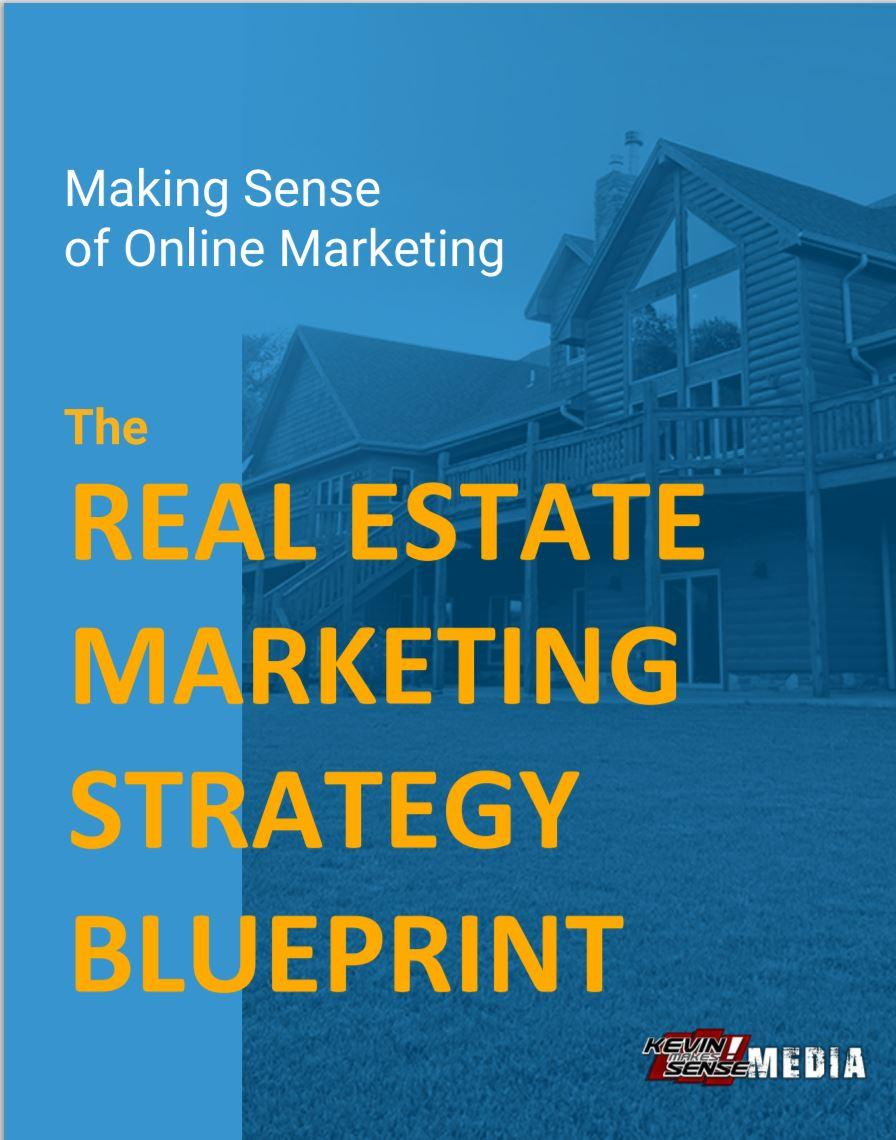 The Real Estate Online Marketing Blueprint